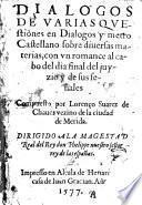 Dialogos de varias questiones en dialogos y metro Castellano sobre diversas materias, con un romance al cabo del dia final del juyzio y de sus senales