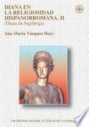 DIANA EN LA RELIGIOSIDAD HISPANORROMANA. II (DIANA DE SEGÓBRIGA)