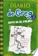 Diario de Greg #3. !Esto es el colmo!