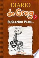 Diario de Greg #7. Buscando plan…