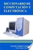 Diccionario de Computación Y Electrónica
