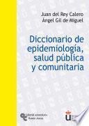 Diccionario de epidemiología, salud pública y comunitaria