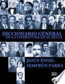 DICCIONARIO GENERAL DE LA LITERATURA EN EL ZULIA