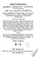 Diccionario historico cronologico, geografico y universal de la santa Biblia