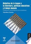 Didáctica de la lengua y la literatura, políticas educativas y trabajo docente