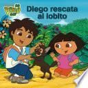 Diego rescata al lobito (Go, Diego, Go!)