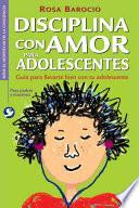 Disciplina con Amor para Adolescentes/Discipline with Love for Teens