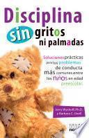 Disciplina sin gritos ni palmadas/ Discipline Without Shouting or Spanking