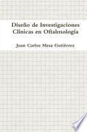 Diseño de Investigaciones Clínicas en Oftalmología