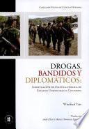 Drogas bandidos y diplomáticos