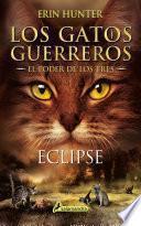 Eclipse (Los Gatos Guerreros | El Poder de los Tres 4)