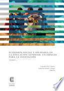 Economía social y solidaria en la educación superior: un espacio para la innovación (Tomo 1)