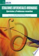Ecuaciones diferenciales ordinarias : ejercicios y problemas resueltos