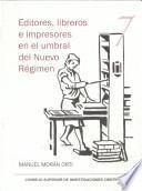 Editores, libreros e impresores en el umbral del nuevo régimen