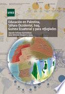 EDUCACIÓN EN PALESTINA, SÁHARA OCCIDENTAL, IRAQ, GUINEA ECUATORIAL Y PARA REFUGIADOS