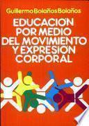 Educación Por Medio Del Movimiento Y Expresión Corporal