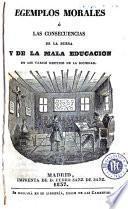 Egemplos morales, ó, Las consecuencias de la buena y de la mala educacion en los varios destinos de la sociedad