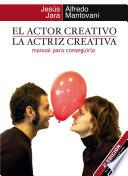 El actor creativo / La actriz creativa. Manual para conseguirlo
