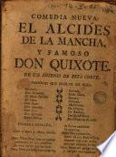 El Alcides de la Mancha y famoso Don Quixote