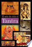 EL ARTE DE VIVIR EL TANTRA