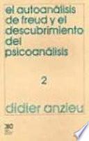 El autoanálisis de Freud y el descubrimiento del psicoanálisis. 2