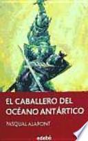 El caballero del Océano Antártico