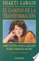 El Camino De LA Transformacion