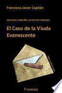El Caso de la Viuda Evanescente