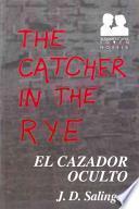 El Cazador Oculto / the Catcher in the Rye