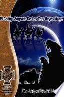 El Código Sagrado de los Tres Reyes Magos