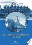 El Congreso de Belgrano, año 1880