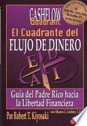 El Cuadrante del Flujo de Dinero: Guia del Padre Rico Hacia la Libertad Financiera = The Cashflow Quandrant