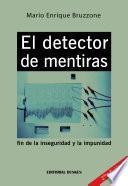 El Detector de Mentiras, fin de la inseguridad y la impunidad