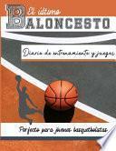 El diario de entrenamiento y juegos de baloncesto