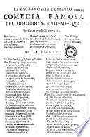 El Esclavo del Demonio. Comdedia famosa del Doctor Mirademesqua...