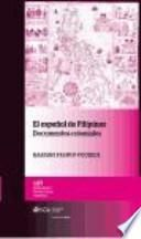 El español de Filipinas : documentos coloniales