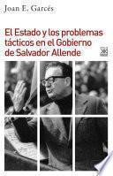 El Estado y los problemas tácticos en el Gobierno de Salvador Allende