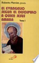 El Evangelio Segun El Discipulo a Quien Jesus Amaba