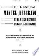 El general Manuel Belgrano en el Museo Histórico Provincial de Rosario