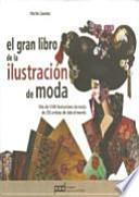 El gran libro de la ilustracin de moda / The Great Book of fashion illustration