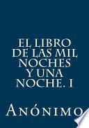 El Libro de Las Mil Noches y una Noche. I