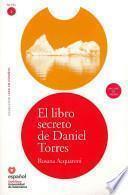 El Libro Secreto de Daniel Torres (Libro ]Cd) [The Secret Book of Daniel Torres (Book ]Cd)]