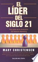 El lider del siglo 21 / Be a Network Marketing Leader
