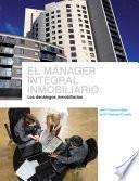El mánager integral inmobiliario. Los decálogos inmobiliarios