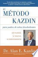 El Metodo Kazdin para Padres de Niños Desobedientes