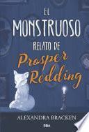 El monstruoso relato de Prosper Redding (Prosper Redding 1)