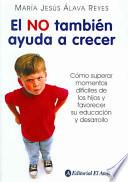 El no tambien ayuda a crecer/ Saying No also helps to grow