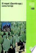 El nopal (Opuntia spp.) como forraje
