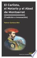 El Notario, el Carlista y el Abad de Montserrat