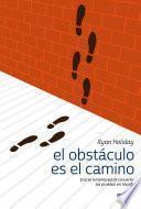 El obstáculo es el camino